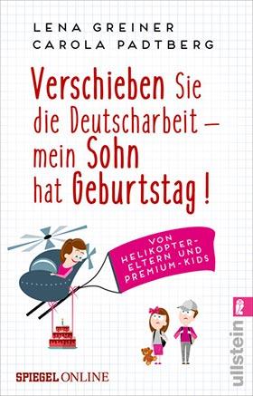 Vollständiges Buchcover: Verschieben Sie die Deutscharbeit - mein Sohn hat Geburtstag!