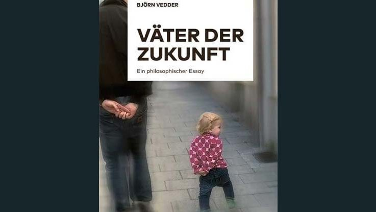 Cover: Väter der Zukunft - Ein philosophischer Essay