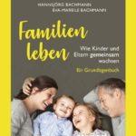 Familien leben - Wie Kinder und Eltern gemeinsam wachsen